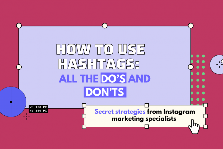 hashtags dos and donts hashtag strategy 2021 marketing instagram how to use hashtags on instagram